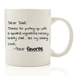 Dear Dad, From Your Favorite – Funny Coffee Mug 11 oz – Top Birthday Gifts For Dad & ...