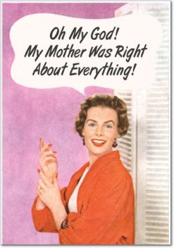 0100 'Mother Was Right' – Funny Mother's Day Greeting Card with 5″ ...