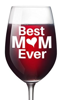 Best Mom Ever Wine Glass Christmas Gift for Moms Mother's Day – 16 Oz Unique Birthda ...