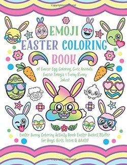 Emoji Easter Coloring Book: of Easter Egg Coloring, Cute Animals, Easter Emojis & Funny Bunn ...