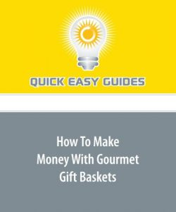 How To Make Money With Gourmet Gift Baskets