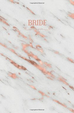 Bride: Rose Gold Marble Blank Wedding Planning Notebook, 110 Lined Pages, 5.25 x 8, Stylish Jour ...