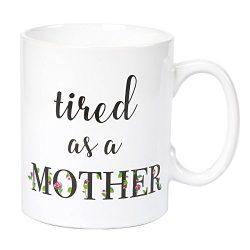Ceramic Coffee Mug – 16-Ounce Large Novelty Stoneware White Tea Cup – Tired as a Mot ...