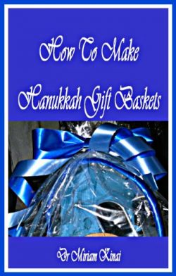 How to Make Hanukkah Gift Baskets (Gift Ideas Book 21)