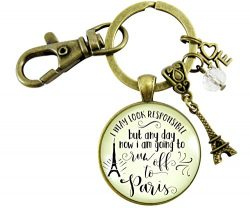 Paris Keychain I May look Responsible But Run Off To France Paris Themed Jewelry Gift For Women  ...