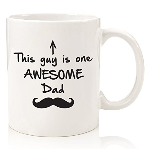 One Awesome Dad Funny Coffee Mug Best Birthday Gifts For Men Unique