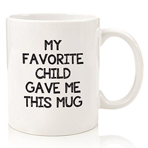 My Favorite Child Gave Me This Funny Coffee Mug Best Birthday Gifts For Mom Or