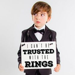I Can't Be Trusted With The Rings Wedding Sign for Ring Bearer Black Ink on White Paper