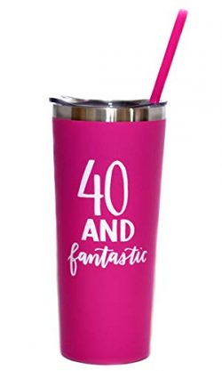 40 and Fantastic | 22 oz Stainless Steel Insulated Tumbler with Lid and Straw | 40th Birthday Gi ...