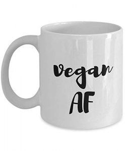 Vegan AF Mug Vibes Go Funny Gift Idea For Basket Box Women Men Novelty Gag Coffee Tea Cup 11 oz