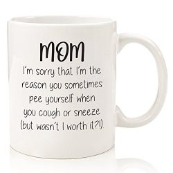 Mom, Sorry You Pee Yourself Funny Coffee Mug – Best Christmas Gifts For Mom, Women – ...