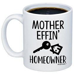 MyCozyCups New Homeowner Gifts – Mother Effin Homeowner Coffee Mug – Funny House War ...