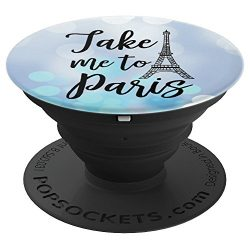 Paris France Eiffel Tower, Take Me to Paris Teen French Gift – PopSockets Grip and Stand f ...