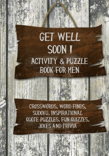 Get Well Soon! Activity & Puzzle Book for Men: Crosswords, Word Finds, Sudoku, Inspirational ...