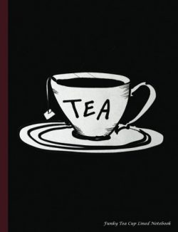 Funky Tea Cup Lined Notebook: College Ruled Composition Book for Women or Men, 100 pages (50 She ...