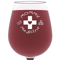 Mommy Medicine Funny Wine Glass 13 oz – Best Christmas Gifts For Mom – Unique Gift F ...