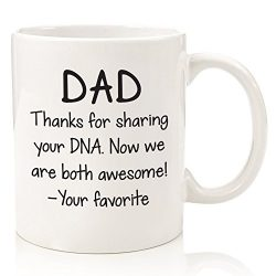 Funny Dad Gifts – Coffee Mug: Thanks For Sharing Your DNA – Best Dad Christmas Gifts ...