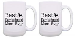 Dachshund Gift Set Best Dachshund Mom Ever Dachshund Lover Gifts 2 Pack Gift 15-oz Coffee Mugs T ...