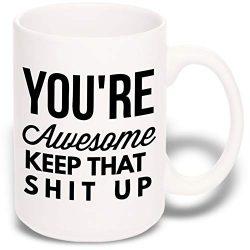 15 oz Large Funny Coffee Mug: You're Awesome Unique Ceramic Novelty Holiday Christmas Hanu ...