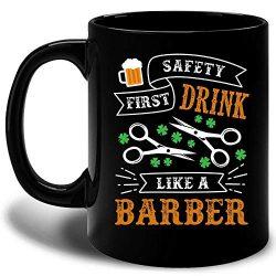 Funny Irish Gifts Safety First Frink Like A Barber St Patricks Day Shamrock Clover Mug -11 Ounce ...