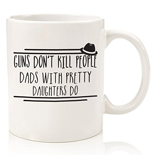 Guns Dont Kill Funny Coffee Mug Best Dad Gifts Unique Gag Valentines