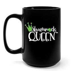 Funny Irish Gifts Shamrock Queen For Women St Patricks Day Shamrock Clover Mug -15 Ounce Black C ...