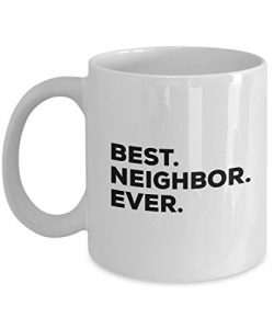 Best Neighbor Mug – Best Neighbor Ever Coffee Cup – Add To Gift Basket Box Set Bag & ...