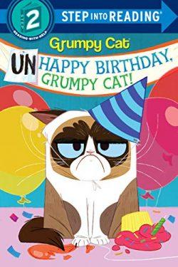 Unhappy Birthday, Grumpy Cat! (Grumpy Cat) (Step into Reading)