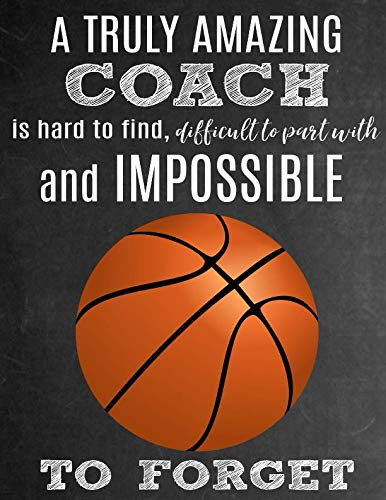 A Truly Amazing Coach Is Hard To Find, Difficult To Part With And Impossible To Forget: Thank Yo ...