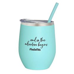 And So The Adventure Begins | You Got This | 12 oz Mint Stainless Steel Vacuum Insulated Wine Tu ...