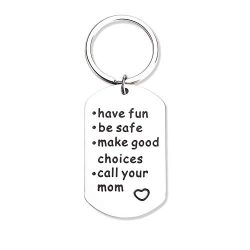 Have Fun, Be Safe, Make Good Choices and Call Your MOM Stainless Steel Keychain. Perfect Gift fo ...
