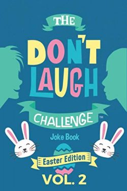 The Don't Laugh Challenge – Easter Edition Volume 2: A Hilarious and Interactive Jok ...