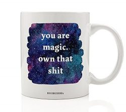 You Are Magic. Own That Shit Quote Mug Badass Slay Amazing Gorgeous Woman Birthday Christmas Gif ...