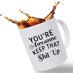 Best Morning Motivation Funny Mugs Gift, You're Awesome Keep That St Up Coffee Mug – ...