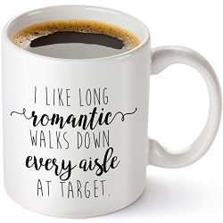 I Like Long Romantic Walks at Target Funny Coffee Mug 11oz – Unique Christmas Gift Idea fo ...