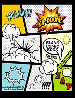 Blank Comic Book For Kids : Create Your Own Comics With This Comic Book Journal Notebook: Over 1 ...