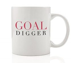 Goal Digger Coffee Mug Gift Idea for Woman Girl Daughter Wife Passionate Hustle Ambitious Motiva ...