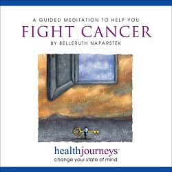 A Guided Meditation to Help You Fight Cancer- Imagery and Affirmations to Help the Body Mobilize ...