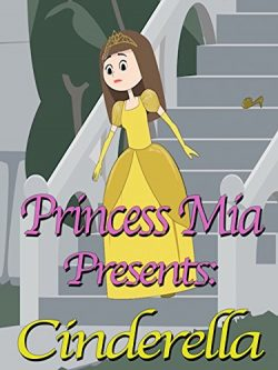 Princess Mia Presents: Cinderella