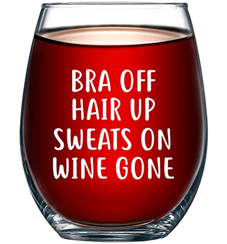 Bra Off Hair Up Sweats On Wine Gone Funny 15oz Wine Glass – Unique Christmas Gift Idea for ...
