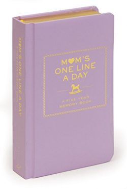 Mom's One Line a Day: A Five-Year Memory Book (New Mom Memory Book, Memory Journal for Moms, New ...