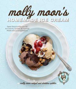 Molly Moon's Homemade Ice Cream: Sweet Seasonal Recipes for Ice Creams, Sorbets, and Toppi ...