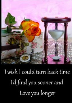 I wish I could turn back time, I'd found you sooner and Love you longer: Journal, Lined Pa ...