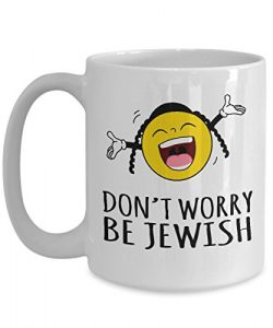 Don't Worry Be Jewish Gifts coffee Mug