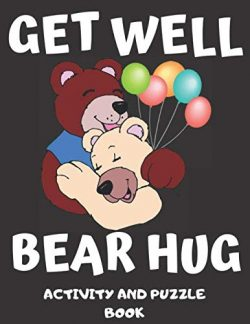 Get Well Bear Hug: Get Well Soon Activity & Puzzle Book For Women, Men, Kids And Seniors! La ...