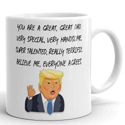 You Are A Great Great Dad – Donald Trump Novelty Prank Gift Mug – Funny Gifts for Da ...