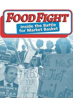 Food Fight: Inside The Battle For Market Basket