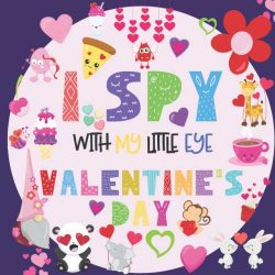 I Spy With My Little Eye Valentine's Day: A Fun Guessing Game Book for 2-5 Year Olds | Fun ...