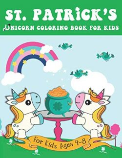 St. Patrick's Unicorn Coloring Book for Kids: A Girls St. Patrick's Day Coloring Pag ...