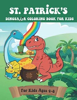 St. Patrick's Dinosaur Coloring Book for Kids: A Boys St. Patrick's Day Coloring Pag ...